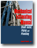 HVAC Estimating Instruction Manual For Sheet Metal, Piping, Plumbing,Process Piping and Mechanical Estimating